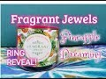 Fragrant Jewels PINEAPPLE DREAMING CANDLE - RING REVEAL!