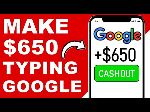 Make $650 by Typing On Google for FREE! (NEW RELEASE!) - Make Money Online