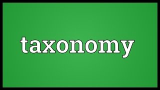 Taxonomy Meaning