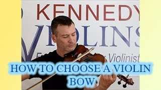 How to Choose a Violin Bow