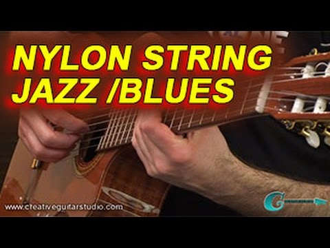 GUITAR STYLES: Nylon String Jazz /Blues
