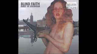 Blind Faith Had To Cry today Live Debut in Stockholm