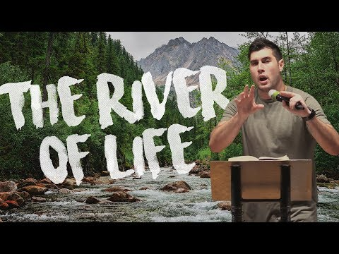 The River of Life Explained