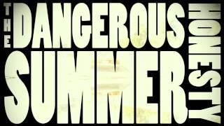 The Dangerous Summer - Honesty