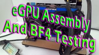 eGPU Setup Assembly and Battlefield 4 Test Range Testing 2 of 4