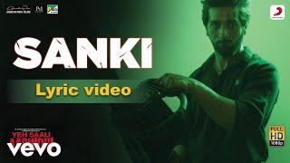 Sanki Lyric Yeh Saali Aashiqui Vardhan & Shivaleeka Hitesh Modak Arun HK