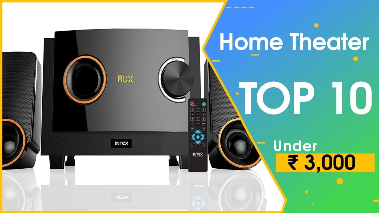 4e584aafd 10 Best Home Theater Under Rs. 3