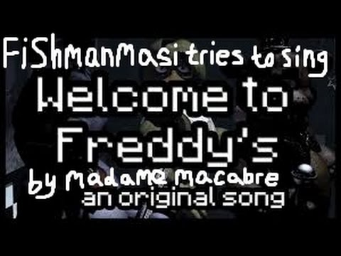 To sing welcome to freddys fnaf 1 song by madame macabre youtube