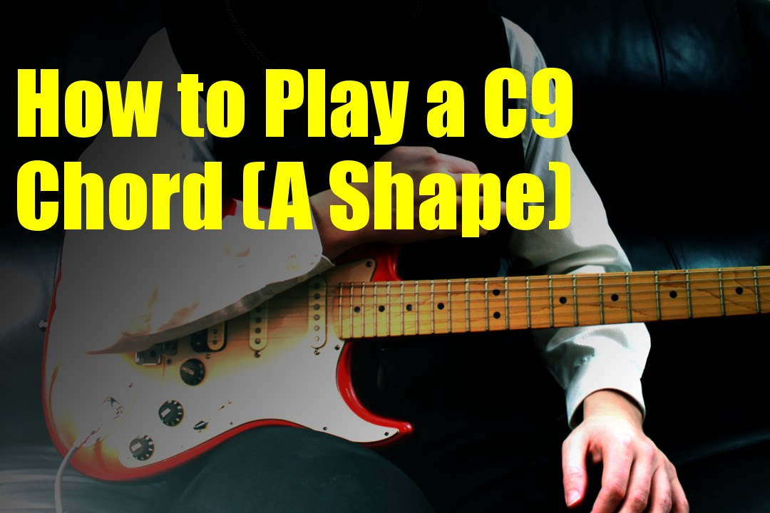 How to Play a C9 Chord (A Shape) - YouTube