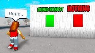 OPEN THE RIGHT ROBLOX WINDOW FOR A FRIEND REQUEST! *ONE CHANCE*