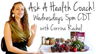 Ask a Health Coach!! LIVE Q&A Weight Loss, Nutrition, Fitness, Stress | Corrina Rachel