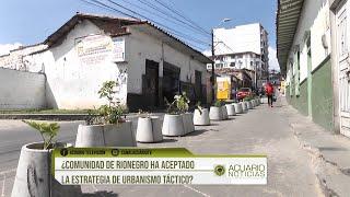 ¿Comunidad de Rionegro ha aceptado la estrategia de urbanismo táctico?