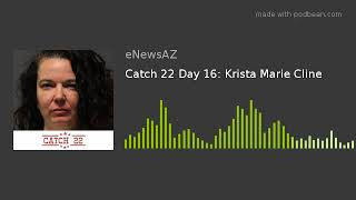Catch 22 Day 16: Krista Marie Cline