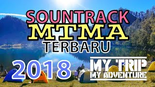Video Soundtrack MTMA terbaru 2018 || my trip my adventure download MP3, 3GP, MP4, WEBM, AVI, FLV Oktober 2018