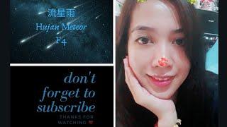 流星雨 ~ Liu Xing Yu [ Hujan Meteor ] F4