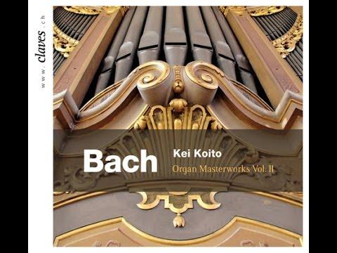 Kei Koito - Johann Sebastian Bach: Organ Masterworks Vol. II / Toccata, Adagio & Fugue In C Major