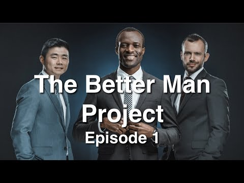 The Better Man Project Intro + Shy Guy Help (Ep. 1)