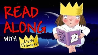 Read Along with Little Princess - I Don't Want to Go to Bed | Little Princess