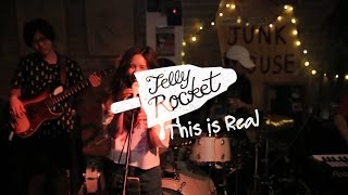 This is Real - Jelly Rocket@Junk House