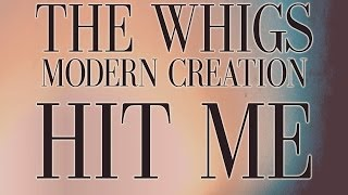 The Whigs - Hit Me [Audio Stream]