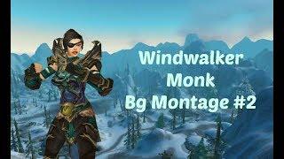WINDWALKER MONK BG MONTAGE #2 - World of Warcraft 7.3