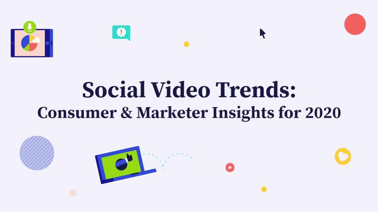 Consumer Trends 2020.Social Video Trends Consumer Marketer Insights For 2020