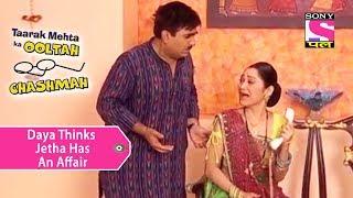 Your Favorite Character | Daya Thinks Jetha Has An Affair | Taarak Mehta Ka Ooltah Chashmah