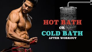 HOT Bath or COLD Bath, which one is better after workout - Dee…