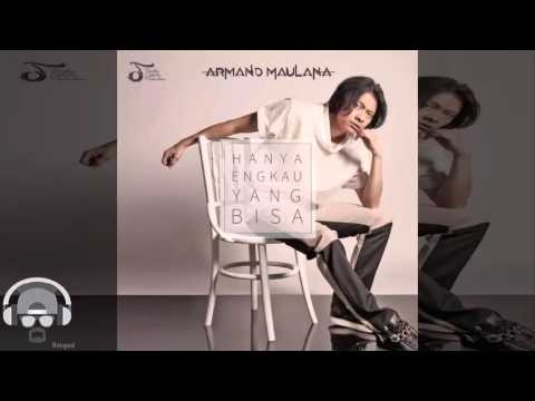 Armand Maulana   Hanya Engkau Yang Bisa  Lagu Music