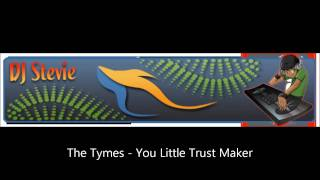 The Tymes - You Little Trust Maker.wmv