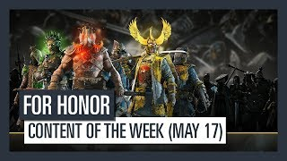 FOR HONOR - New content of the week (May 17)