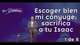Escoger bien mi cónyuge; sacrifica a tu Isaac - Rey Matos - Serie: Predicación 1