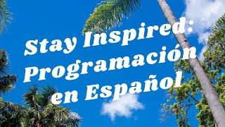 Balboa Park to You - Stay Inspired: Programación en Español