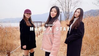 Maps & Stay ( MASHUP cover by 365 Practice ) Video