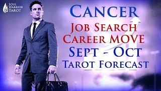 CANCER Job Search   Career Change   Expansion Sept Oct Soul Warrior Tarot