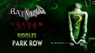 Batman: Arkham City - Riddles - Park Row