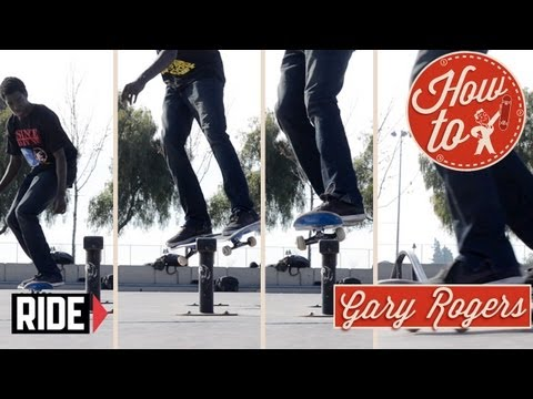 How-To Skateboarding: Feeble to 50-50 with Gary Rogers