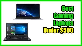 ▶️Best Gaming Laptops under $500 (2018)