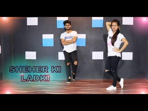 Download Lagu  Sheher Ki Ladki Dance Cover | Khandaani Shafakhana | Tanishk , Badshah, Tulsi Kumar, Diana Penty Mp3 Free