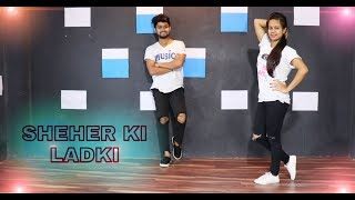 Sheher Ki Ladki Dance Cover | Khandaani Shafakhana | Tanishk , Badshah, Tulsi Kumar, Diana Penty