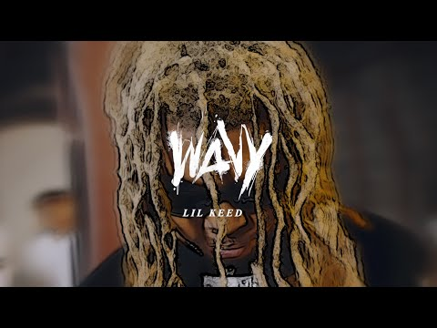 Lil Keed - Wavy [Official Video]