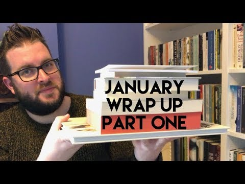January Wrap Up | Part One | 2018