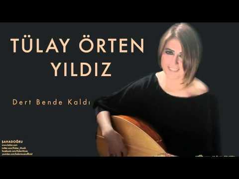 Tülay Örten Yıldız - Dert Bende Kaldı [ Şaha Doğru  © 2015 Z Müzik ]