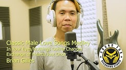 Classic Male Love Songs Medley - Brian Gilles