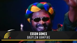 Edson Gomes - Babylon Vampire - Salvador Bahia Ao Vivo