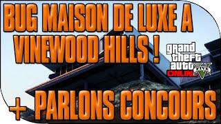 Bug dans une maison de luxe à Vinewood Hills + Parlons concours !  GTA5 GLITCH ONLINE 1.15