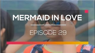 Video Mermaid In Love - Episode 29 download MP3, 3GP, MP4, WEBM, AVI, FLV Desember 2017