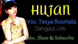 Hujan - Tasya Rosmala ( Dangdut Lirik )