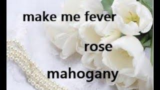 Resenha make me fever rose mahogany