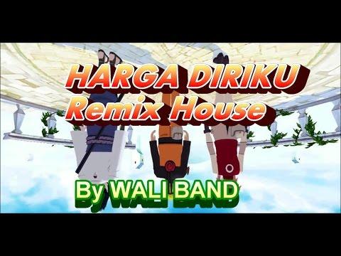 WALI BAND~~~HARGA DIRIKU (Remix House) NARUTO AND FRIEND'S